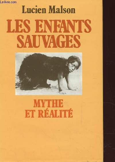 LES ENFANTS SAUVAGES MYTHE ET REALITE. SUIVI DE MEMOIRE ET RAPPORT SUR VICTOR DE L'AVEYRON PAR JEAN ITARD