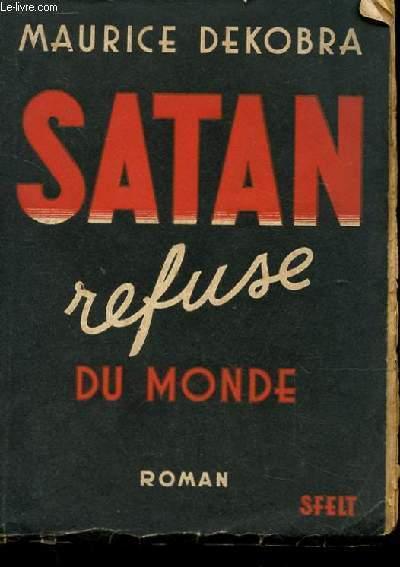 SATAN REFUSE DU MONDE. ROMAN