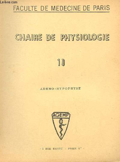 CHAIRE DE PHYSIOLOGIE N° 10 ADENO-HYPOPHYSE