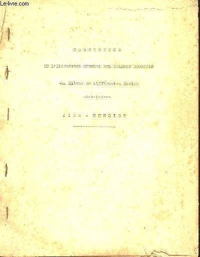 CONFERENCE DE L'INSPECTEUR GENERAL DES CHASSES BOURGOIN AUX ELEVES DE DIFFERENTES ECOLES. AIDE MEMOIRE