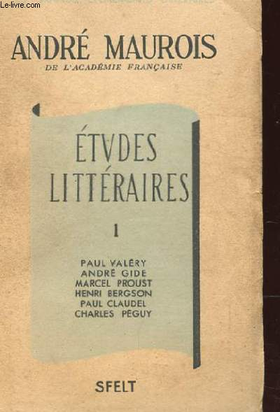 ETUDES LITTERAIRES 1 PAUL VALERY, ANDRE GIDE, MARCEL PROUST, HENRI BERGSON, PAUL CLAUDEL, CHARLES PEGUY