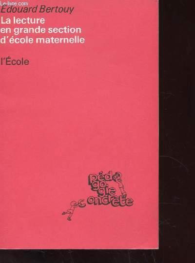 LA LECTURE EN GRANDE SECTION D'ECOLE MATERNELLE.