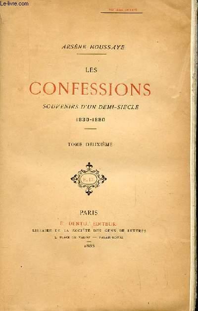 LES CONFESSIONS SOUVENIRS D'UN DEMI SIECLE 1830-1880. TOME 2