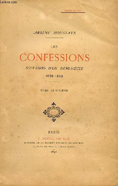LES CONFESSIONS SOUVENIRS D'UN DEMI SIECLE 1830-1880. TOME 4