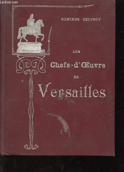 LES CHEFS-D'OEUVRE DE VERSAILLES. (THE MASTERPIECES OF VERSAILLES)