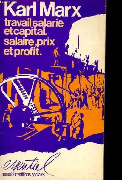 TRAVAIL SALARIE ET CAPITAL. SALAIRE, PRIX ET PROFIT. SALAIRE (EXTRAITS). INTRODUCTION D'ENGELS A L'EDITION DE 1981 DE TRAVAIL SALARIE ET CAPITAL.