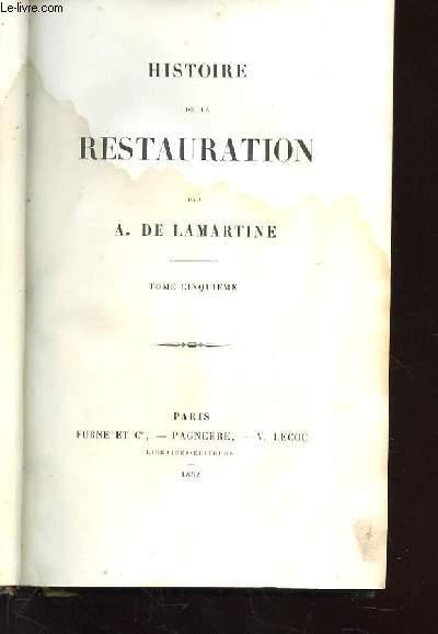 HISTOIRE DE LA RESTAURATION. TOME 5