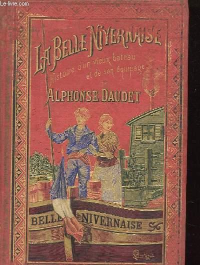 LA BELLE-NIVERNAISE HISTOIRE D'UN VIEUX BATEAU ET DE SON EQUIPAGE.
