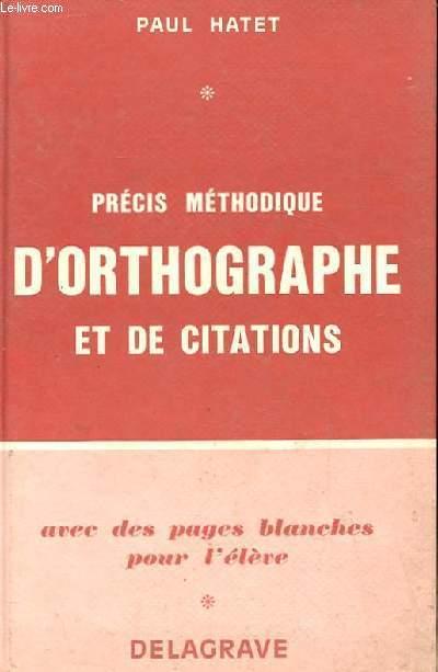 PRECIS METHODIQUE D'ORTHOGRAPHE ET DE CITATIONS AVEC DES PAGES BLANCHES POUR L'ELEVE.
