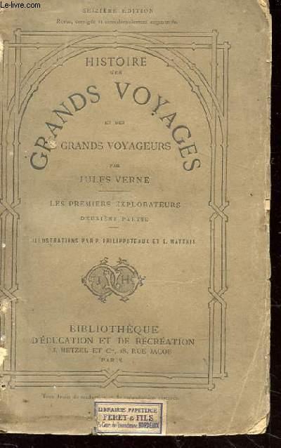 HISTOIRE DES GRANDS VOYAGES ET DES GRANDS VOYAGEURS PAR JULES VERNE. LES PREMIERS EXPLORATEURS. DEUXIEME PARTIE.