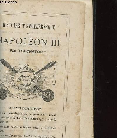 HISTOIRE TINTAMARRESQUE DE NAPOLEON III. LIVRE PREMIER DE 1808 A 1848