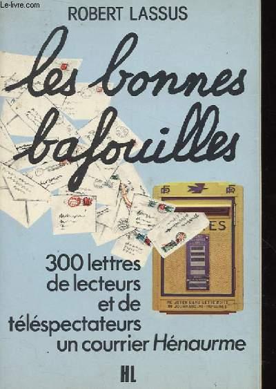 LES BONNES BAFOUILLES. 300 LETTRES DE LECTEURS ET DE TELESPECTATEURS. UN COURRIER HENAURME