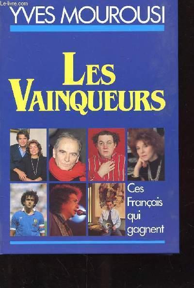 LES VAINQUEURS. CES FRANCAIS QUI GAGNENT
