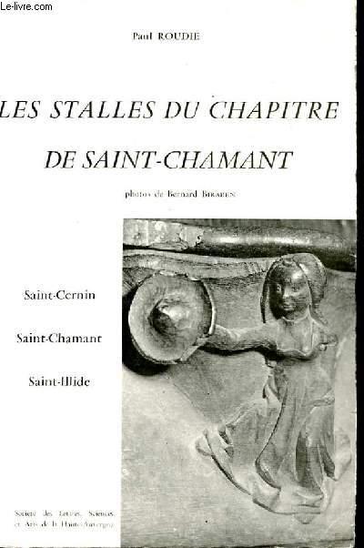LES STALLES DU CHAPITRE DE SAINT-CHAMANT.