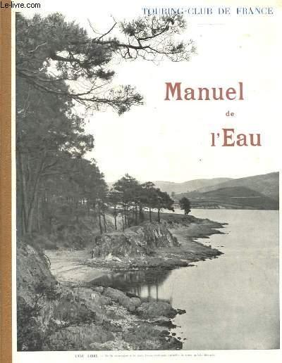 MANUEL DE L'EAU SUITE ET COMPLEMENT DU MANUEL DE L'ARBRE POUR SERVIR A L'ENSEIGNEMENT SYLVO-PASTORALE DANS LES ECOLES.
