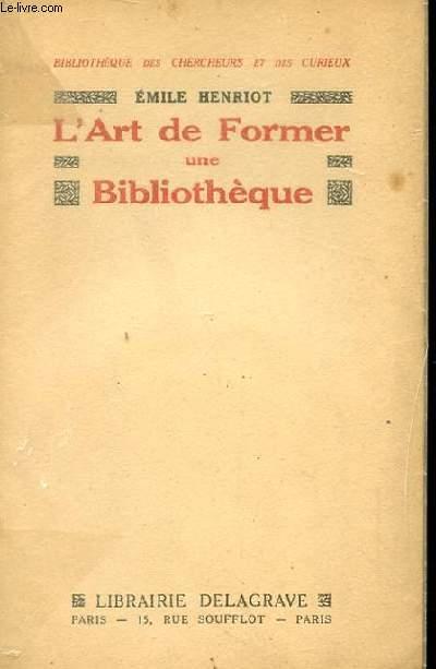 L'ART DE FORMER UNE BIBLIOTHEQUE