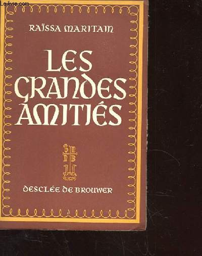 LES GRANDES AMITIES. QUATRIEME EDITION