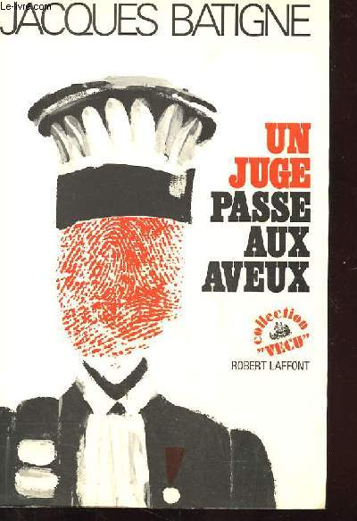 UN JUGE PASSE AUX AVEUX.