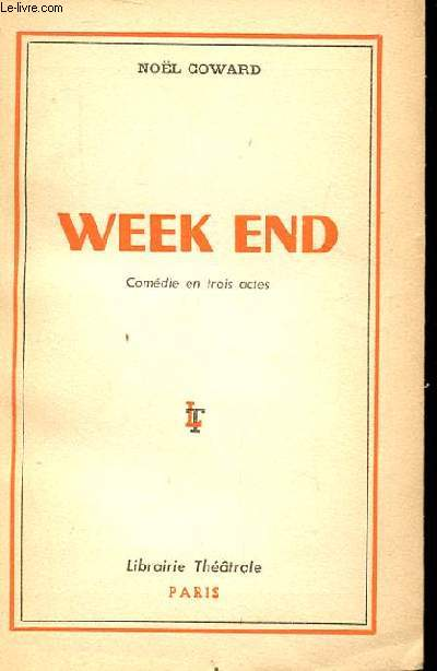 WEEK END. COMEDIE EN 3 ACTES