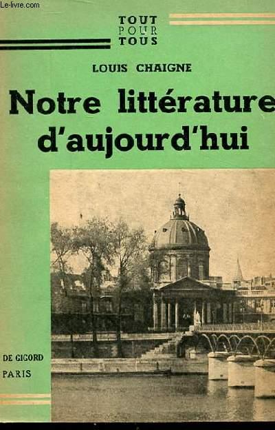 NOTRE LITTERATURE D'AUJOURD'HUI.