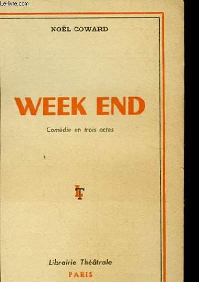 WEEK END. COMEDIE EN TROIS ACTES