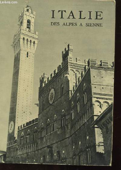 ITALIE DES ALPES A SIENNE