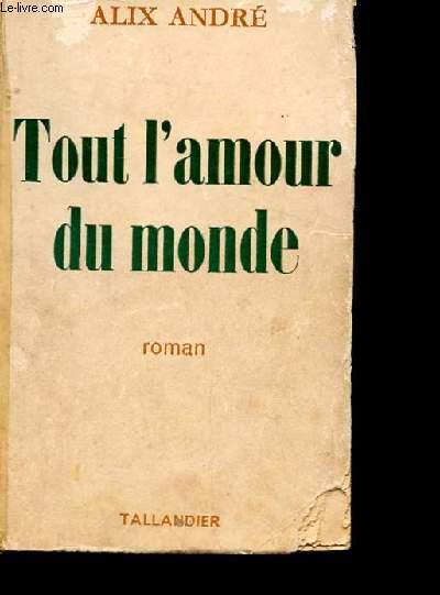 TOUT L'AMOUR DU MONDE