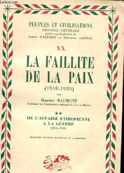PEUPLES ET CIVILISATIONS XX. LA FAILLITE DE LA PAIX 1918-1939. DE L'AFFAIRE ETHIOPIENNE A LA GUERRE 1936-1939