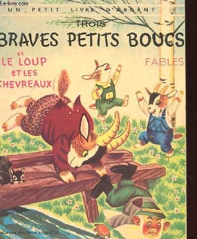 TROIS BRAVES PETITS BOUCS ET LE LOUP ET LES CHEVREAUX