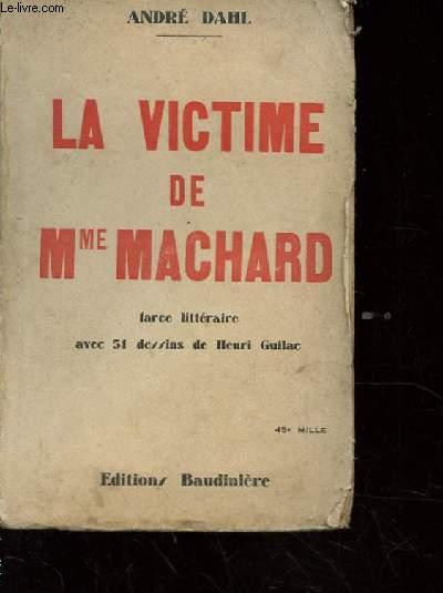 LA VICTIME DE MME MACHARD. FARCE LITTERAIRE