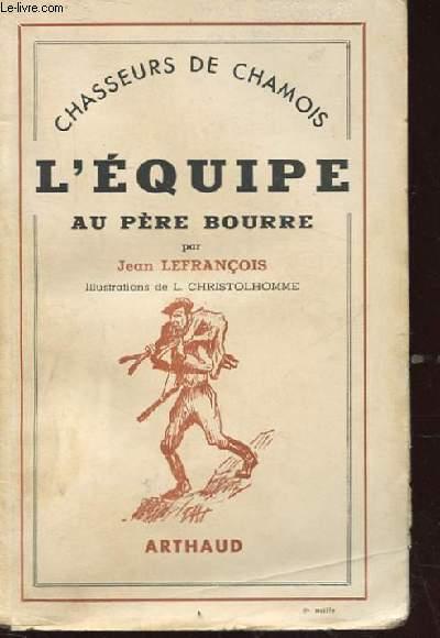 CHASSEURS DE CHAMOIS L'EQUIPE AU PERE BOURRE