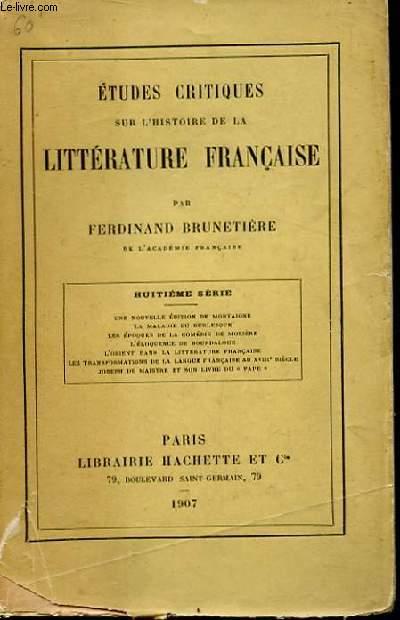 ETUDES CRITIQUES SUR L'HISTOIRE DE LITTERATURE FRANCAISE. 8EME SERIE
