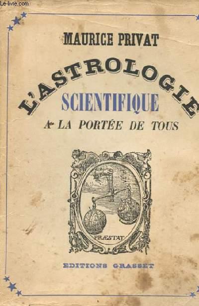 L'ASTROLOGIE SCIENTIFIQUE A LA PORTEE DE TOUS
