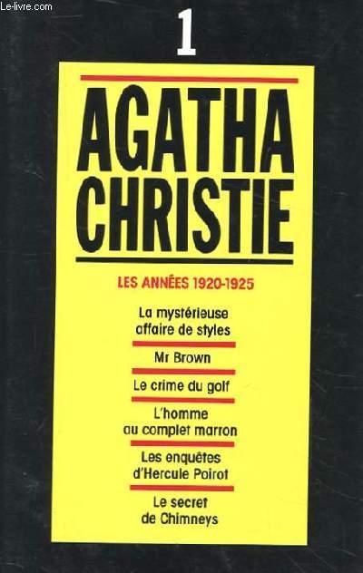 TOME 1. LES ANNEES 1920-1925. LA MYSTERIEUSE AFFAIRE DE STYLES. MR BROWN. LE CRIME DU GOLF. L'HOMME AU COMPLET MARRON. LES ENQUETES D'HERCULE POIROT. LE SECRET DE CHIMNEYS