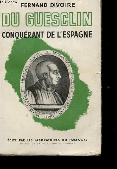 DU GUESCLIN CONQUERANT DE L'ESPAGNE