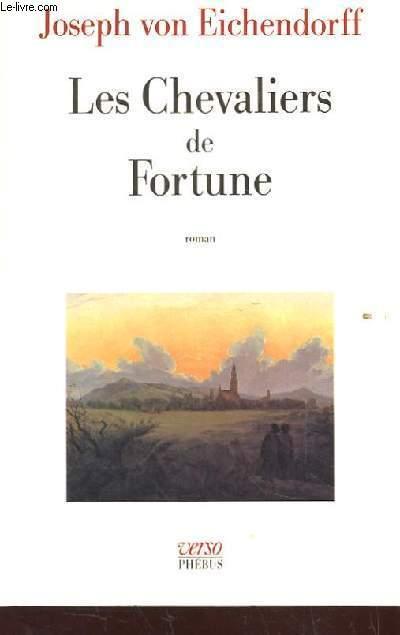 LES CHEVALIERS DE FORTUNE. ROMAN