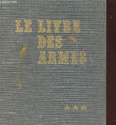 LE LIVRE DES ARMES. TOME 3. ARMES DE COMBAT INDIVIDUELLES.