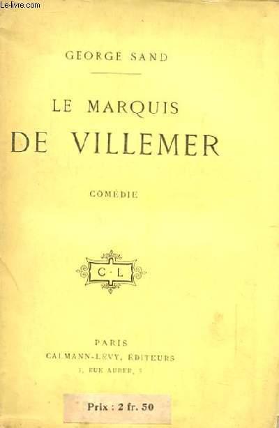 LE MARQUIS DE VILLEMER. COMEDIE