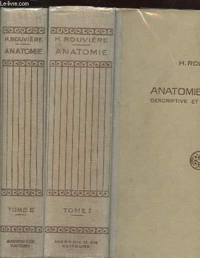2 TOMES : ANATOMIE HUMAINE. DESCRIPTIVE ET TOPOGRAPHIQUE. TOME 1 : TETE COU ET TRONC. TOME 2: MEMBRES, SYSTEME NERVEUX CENTRAL.