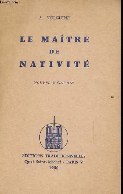 LE MAITRE DE NATIVITE.