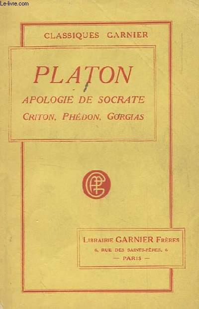 APOLOGIE DE SOCRATE. CRITON, PHEDON, GORGIAS. PRECEDE D'UN ARGUMENT DE M. PELISSIER.
