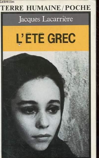 L'ETE GREC. UNE GRECE QUOTIDIENNE DE 4000 ANS. NOUVELLE EDITION REVUE, CORRIGEE ET AUGMENTEE D'UNE POSTFACE.