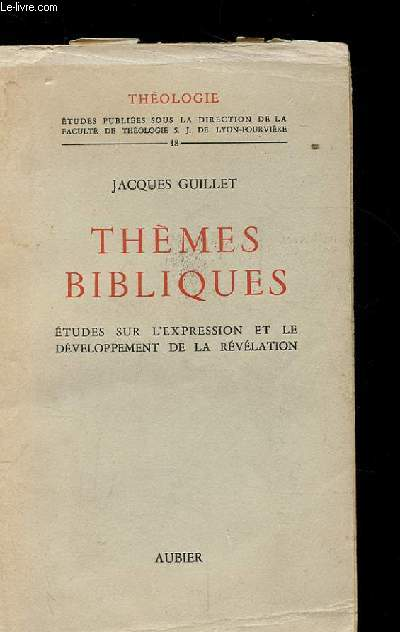 THEMES BIBLIQUES. ETUDES SUR L'EXPRESSION ET LE DEVELOPPEMENT DE LA REVELATION