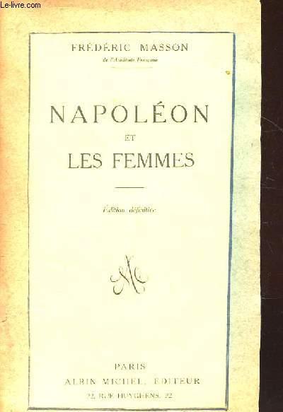 NAPOLEON ET LES FEMMES. EDITION DEFINITIVE