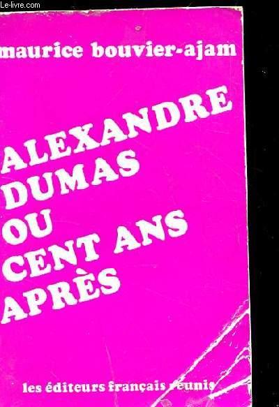 ALEXANDRE DUMAS OU CENT ANS APRES