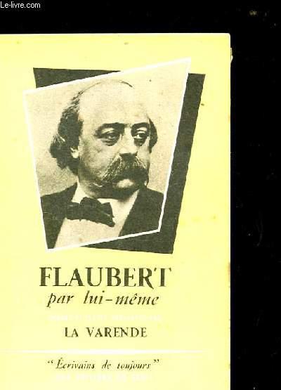 FLAUBERT PAR LUI-MEME