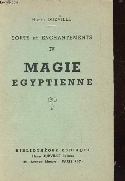 SORTS ET ENCHANTEMENTS IV MAGIE EGYPTIENNE
