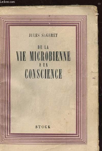 DE LA VIE MICROBIENNE A LA CONSCIENCE