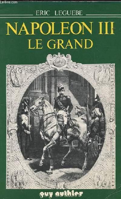 NAPOLEON III LE GRAND