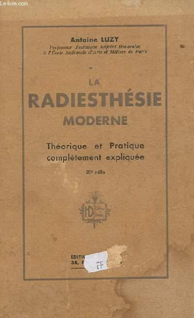 LA RADIESTHESIE MODERNE. THEORIE ET PRATIQUE COMPLETEMENT EXPLIQUEE. 20EME MILLE.